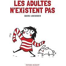 Adultes n'existent pas