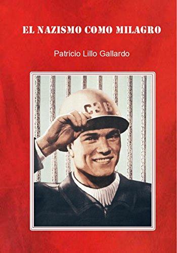 El nazismo como milagro por Patricio Lillo Gallardo