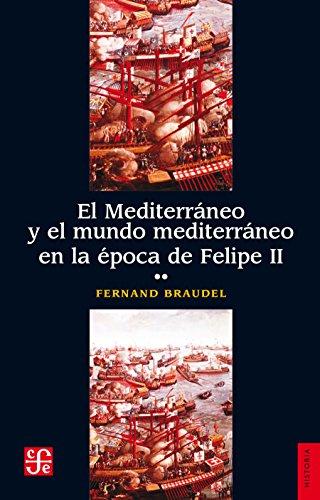 El Mediterráneo y el mundo mediterráneo en la época de Felipe II. Tomo segundo por Fernand Braudel