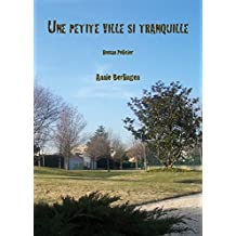 UNE PETITE VILLE SI TRANQUILLE: Roman policier (French Edition)