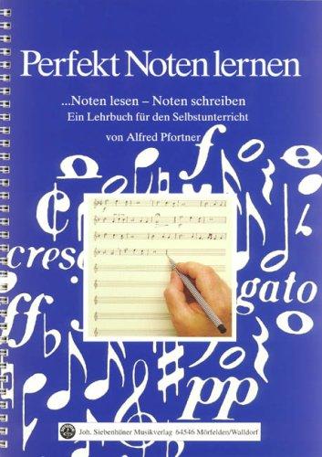 Perfekt Noten lernen: Noten lesen - Noten schreiben. Ein Lehrbuch für den Selbstunterricht