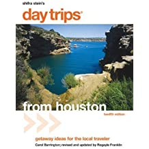 Day Trips from Houston, 12th: Getaway Ideas for the Local Traveler (Day Trips Series) (English Edition)