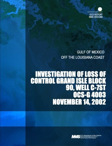 Investigation of Loss Control Grand Isle Block 90, Well C-7ST OCS-G 4003 por U.S Department of the Interior