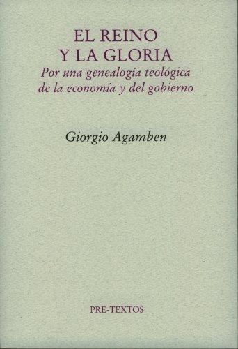 El Reino y la Gloria (Ensayo) por Giorgio Agamben