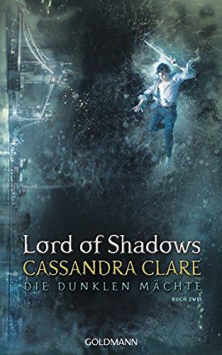 Lord of Shadows: Die dunklen Mächte 2 von [Clare, Cassandra]