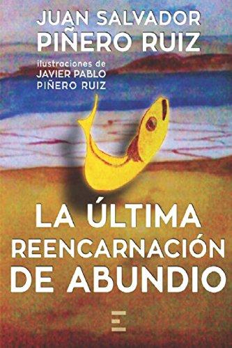 LA ÚLTIMA REENCARNACIÓN DE ABUNDIO por Juan Salvador Piñero Ruiz