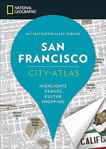 San Francisco für den Kurzurlaub: San Francisco Reiseführer für die schnelle Orientierung mit allen Sehenswürdigkeiten und Insider Tipps. Der National Geographic Reiseführer San Francisco.