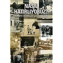 Nasıl Hatırlıyoruz Türkiye'de Bellek Çalışmaları