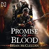 Promise of Blood: The Powder Mage Trilogy, Book 1