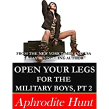Open Your Legs for the Military Boys Part 2 (English Edition)