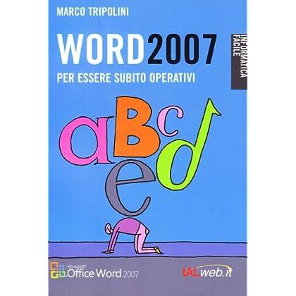 Word 2007. Per Essere Subito Operativi