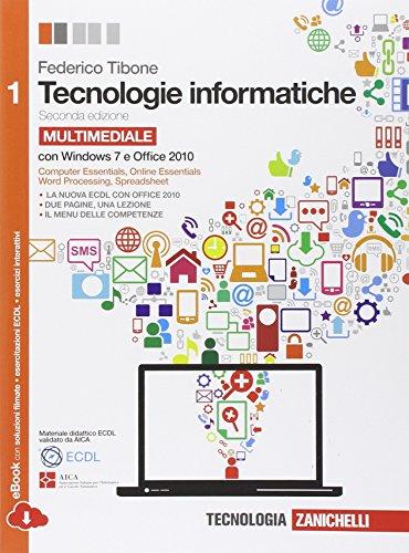 Tecnologie informatiche. Comunicare con il computer. Per le Scuole superiori. Con CD-ROM. Con espansione online: Tecnologie informatiche. Comunicare ... espansione online. Per le Scuole superiori: 1