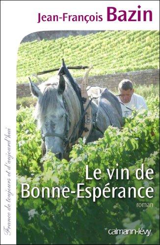 Le Vin de bonne espérance (Cal-Lévy-France de toujours et d'aujourd'hui) par Jean-François Bazin