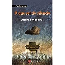 O que sei do silencio (INFANTIL E XUVENIL - FÓRA DE XOGO E-book) (Galician Edition)