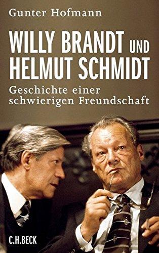 Willy Brandt und Helmut Schmidt: Geschichte einer schwierigen Freundschaft