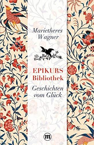 Epikurs Bibliothek: Geschichten vom Glück (Midas Collection)
