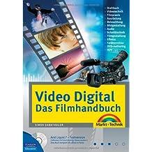 Video Digital - Das Filmhandbuch - für anspruchvolle Filmer, DVD mit den besten Profitools: Filmpraxis, Schnitttechnik, Gestaltung, Effekte, DVD-Authoring (Kompendium / Handbuch)