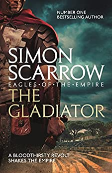 The Gladiator (Eagles of the Empire 9): Cato & Macro: Book 9 by [Scarrow, Simon]