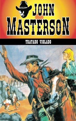 Tratado violado: Volume 18 (Coleccion Oeste) por John Masterson