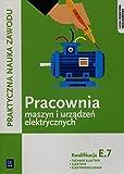 Praktyczna nauka zawodu Pracownia maszyn i urzadzen elektrycznych E.7 Technik elektryk elektryk elektromechanik