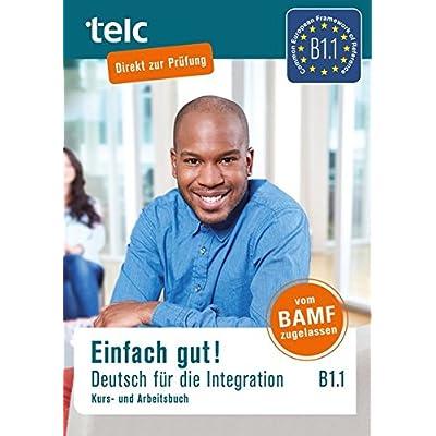 einfach gut deutsch fur die integration b1 1 kurs und arbeitsbuch