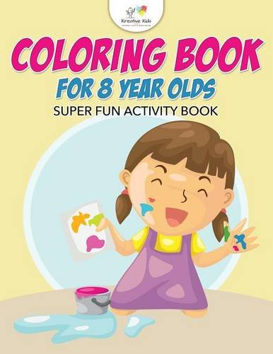Coloring Book For 8 Year Olds Super Fun Activity Book