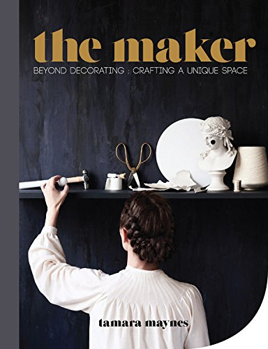 The Maker: Beyond decorating crafting a unique