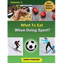 What To Eat When Doing Sport - The Truth About Skiing Volume 1 (English Edition)