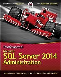 Professional Microsoft SQL Server 2014 Administration by Adam Jorgensen (2014-09-09)