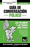 Guia de Conversacion Espanol-Polaco y Diccionario Conciso de 1500 Palabras
