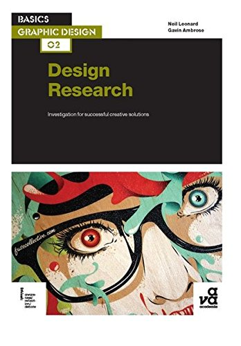 Basics graphic design 02 : design solutions research in practice /anglais