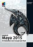 Autodesk Maya 2015: 3D-Animation vom Concept zum Final (mitp Grafik)
