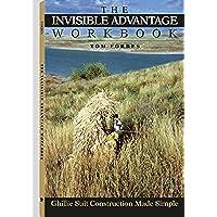 Invisible Advantage Workbook: Ghillie Suit Construction Made Simple - Ghillie Suits Suit