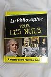 La Philosophie pour les nuls. - France Loisirs. - 01/01/2007