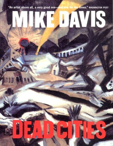 Dead Cities: And Other Tales por Mike Davis