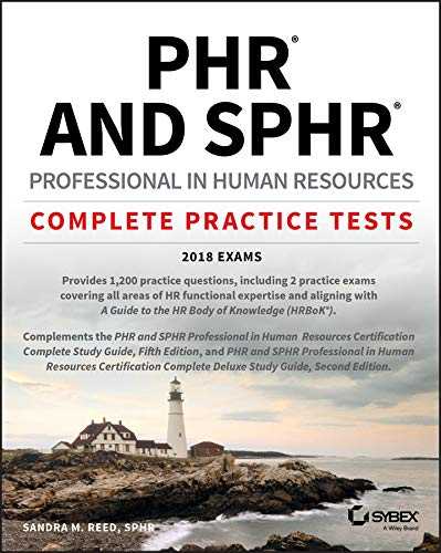 PHR and SPHR Professional in Human Resources Certification Complete Practice Tests: 2018 Exams (English Edition) - Certification Phr Practice Test