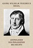 Grundlinien der Philosophie des Rechts (vollständige Ausgabe)