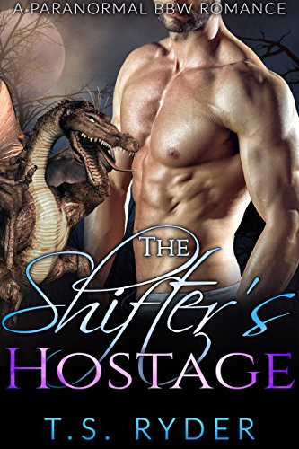 The Shifter's Hostage by [Ryder, T. S. ]