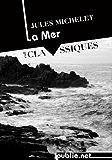 La Mer: un immense classique de la littérature française: langue et paysage, histoire du savoir, et imaginaire de la mer