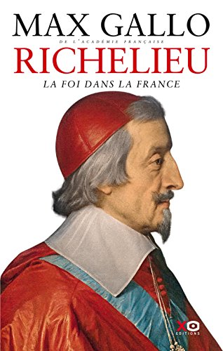 Lire Richelieu - La Foi dans la France pdf, epub ebook