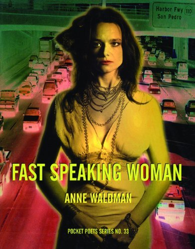 Fast Speaking Woman: Chants and Essays (City Lights Pocket Poets Series) by Anne Waldman (2001-01-01)