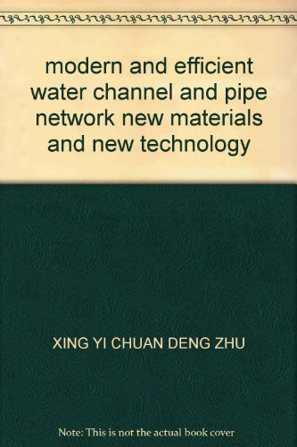 modern-and-efficient-water-channel-and-pipe-network-new-materials-and-new-technology