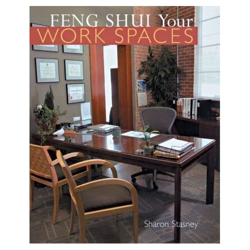 Feng Shui Your Work Spaces by Sharon Stasney (2004-03-01)