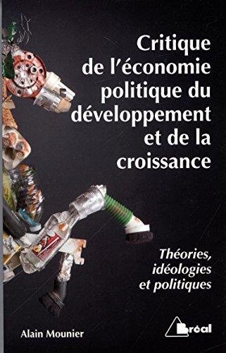 Critique de l'économie politique du développement et de la croissance : Théories, idéologies et politiques