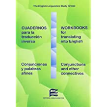 Cuadernos para la traducción inversa: conjunciones y palabras afines - Workbooks for translating into English:conjunctions and other connectives (Libro didáctico complementario)