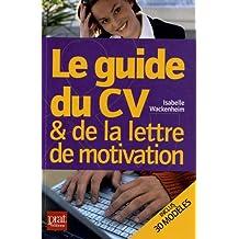 Le guide du CV et de la lettre de motivation