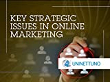 Marketing and advertising concepts (part two) - Key Strategic Issues in Online Marketing