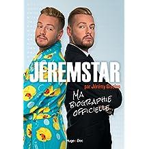 Jeremstar par Jérémy Gisclon, ma biographie officielle
