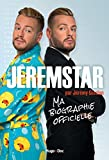 Jeremstar par Jérémy Gisclon, ma biographie officielle (French Edition)