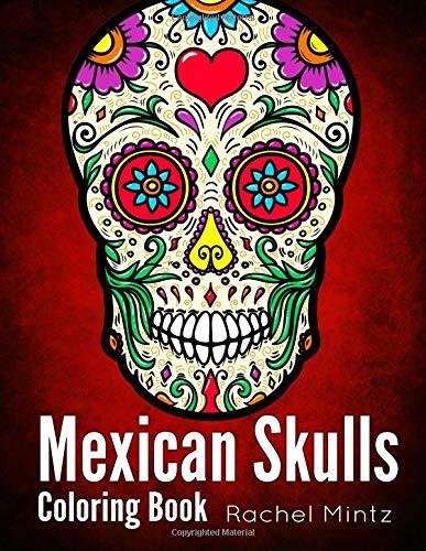 Mexican Skulls Coloring Book: Sugar Skulls, Day of The Dead - Mandala Type ()